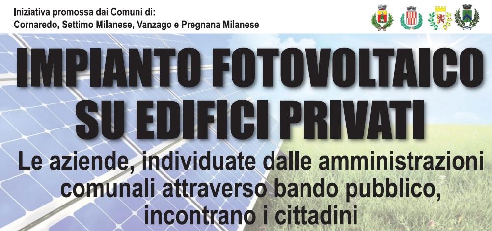 BANDO IMPIANTI FOTOVOLTAICI COMUNI DI CORNAREDO, PREGNANA M.SE, SETTIMO M.SE, VANZAGO